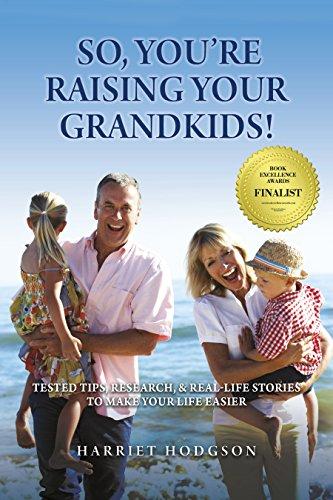 So, You're Raising Your Grandkids by Harriet Hodgson